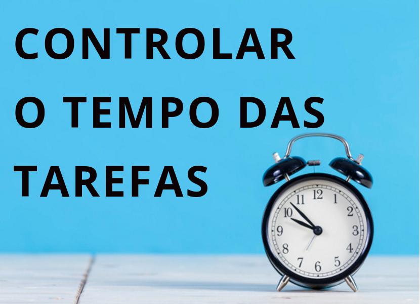 Controlar o Tempo das Tarefas