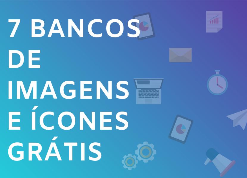 7 Melhores Bancos de Imagens e Ícones Totalmente Grátis