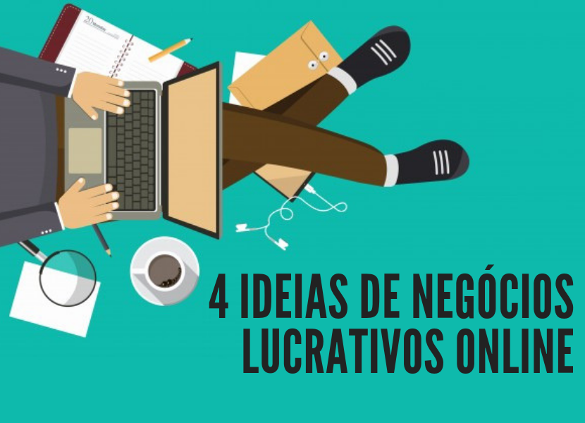 4 Ideias de Negócios Lucrativos Online