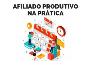 afiliado produtivo na prática