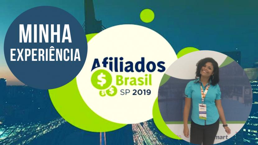 Minha Primeira Experiência no Evento Afiliados Brasil 2019