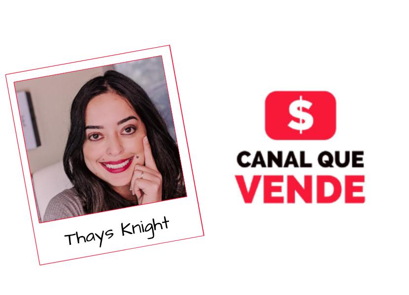 Canal Que Vende da Thays Knight + Bônus Imperdíveis